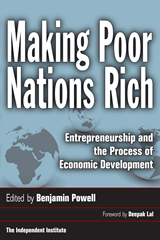 Making Poor Nations Rich - Benjamin Powell, Ph.D. - Suffolk University - The Beacon Hill Institute - The Independent Institute - Boston, Massachusetts ( MA )